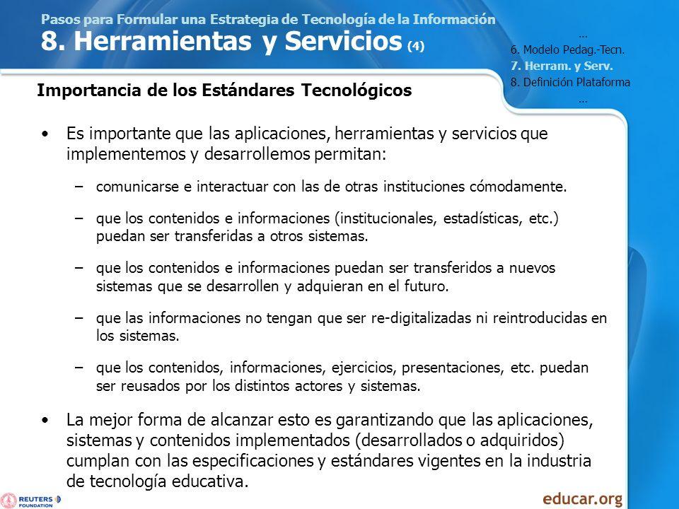 Pasos para Formular una Estrategia de Tecnología de la Información 8. Herramientas y Servicios (4) Es importante que las aplicaciones, herramientas y