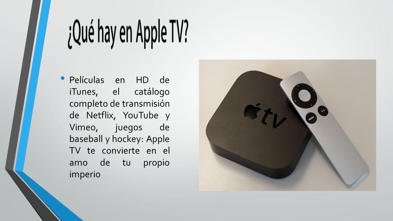 Películas en HD de iTunes, el catálogo completo de transmisión de Netflix, YouTube y Vimeo, juegos de baseball y hockey: Apple TV te convierte en el a