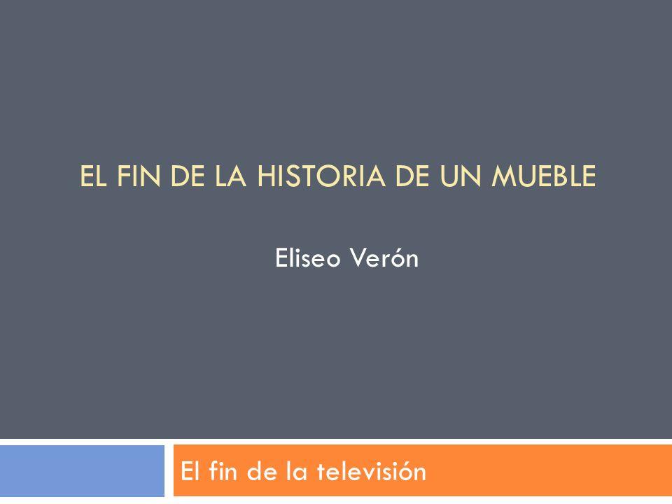 PORQUE RESULTA INSUFICIENTE PARA ANALIZAR LA TELEVISIÓN EN LA ACTUALIDAD: El fin de la televisión 1.