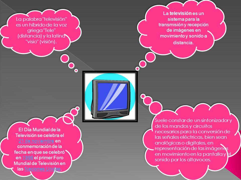 La televisión es un sistema para la transmisión y recepción de imágenes en movimiento y sonido a distancia. La palabra