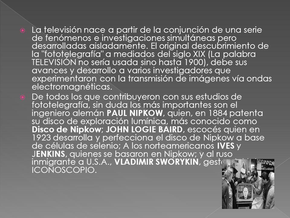 La televisión nace a partir de la conjunción de una serie de fenómenos e investigaciones simultáneas pero desarrolladas aisladamente. El original desc
