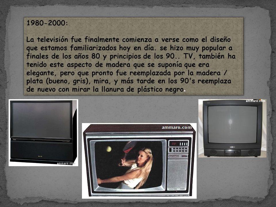 1980-2000: La televisión fue finalmente comienza a verse como el diseño que estamos familiarizados hoy en día. se hizo muy popular a finales de los añ