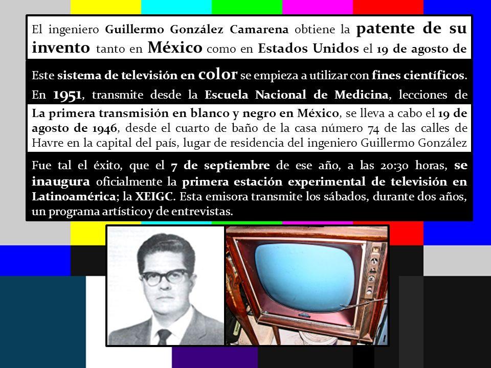 El ingeniero Guillermo González Camarena obtiene la patente de su invento tanto en México como en Estados Unidos el 19 de agosto de 1940. Este sistema