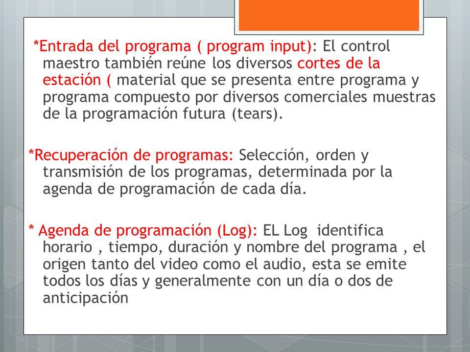 *Entrada del programa ( program input): El control maestro también reúne los diversos cortes de la estación ( material que se presenta entre programa