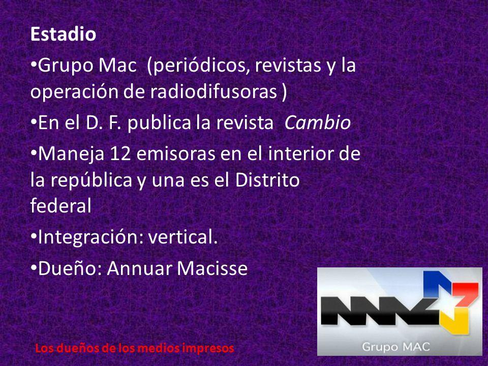 Estadio Grupo Mac (periódicos, revistas y la operación de radiodifusoras ) En el D.