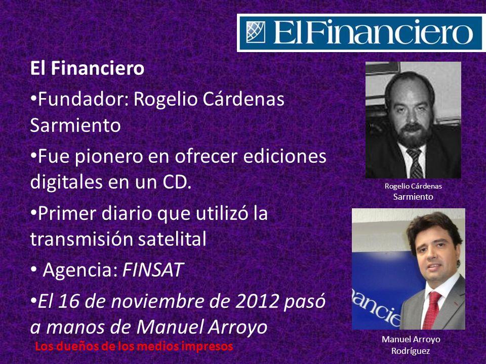 El Financiero Fundador: Rogelio Cárdenas Sarmiento Fue pionero en ofrecer ediciones digitales en un CD.