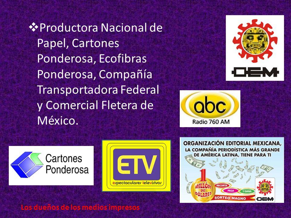 Productora Nacional de Papel, Cartones Ponderosa, Ecofibras Ponderosa, Compañía Transportadora Federal y Comercial Fletera de México.
