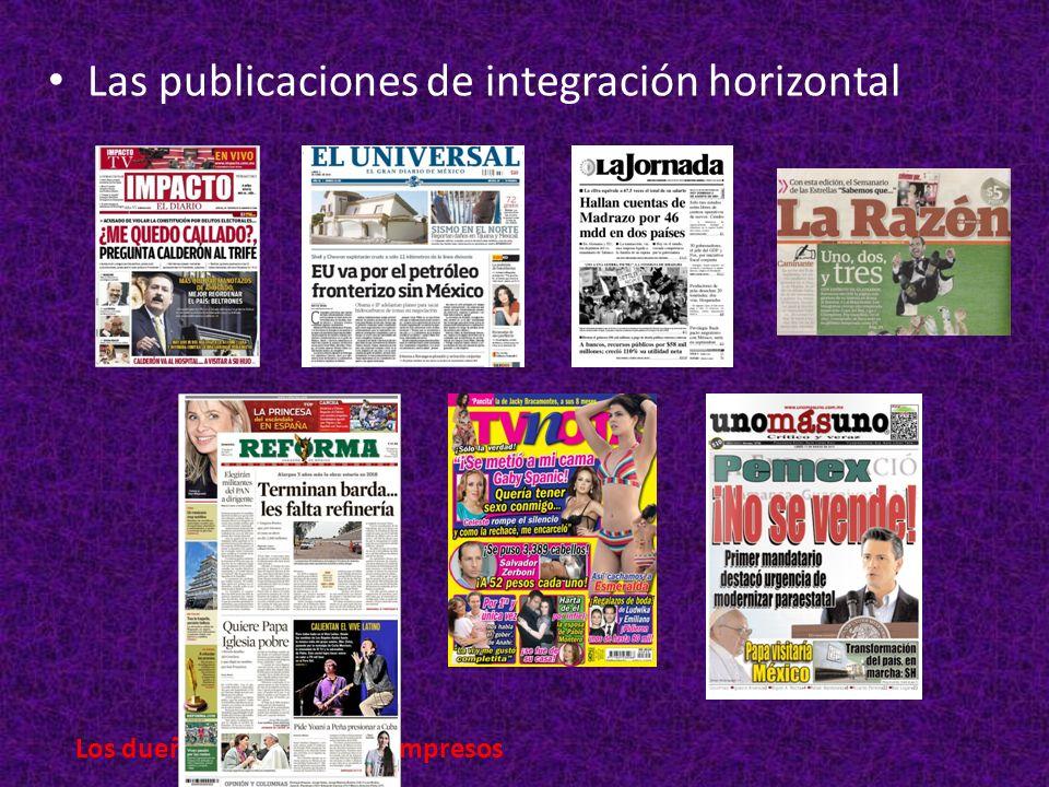 Las publicaciones de integración horizontal Los dueños de los medios impresos