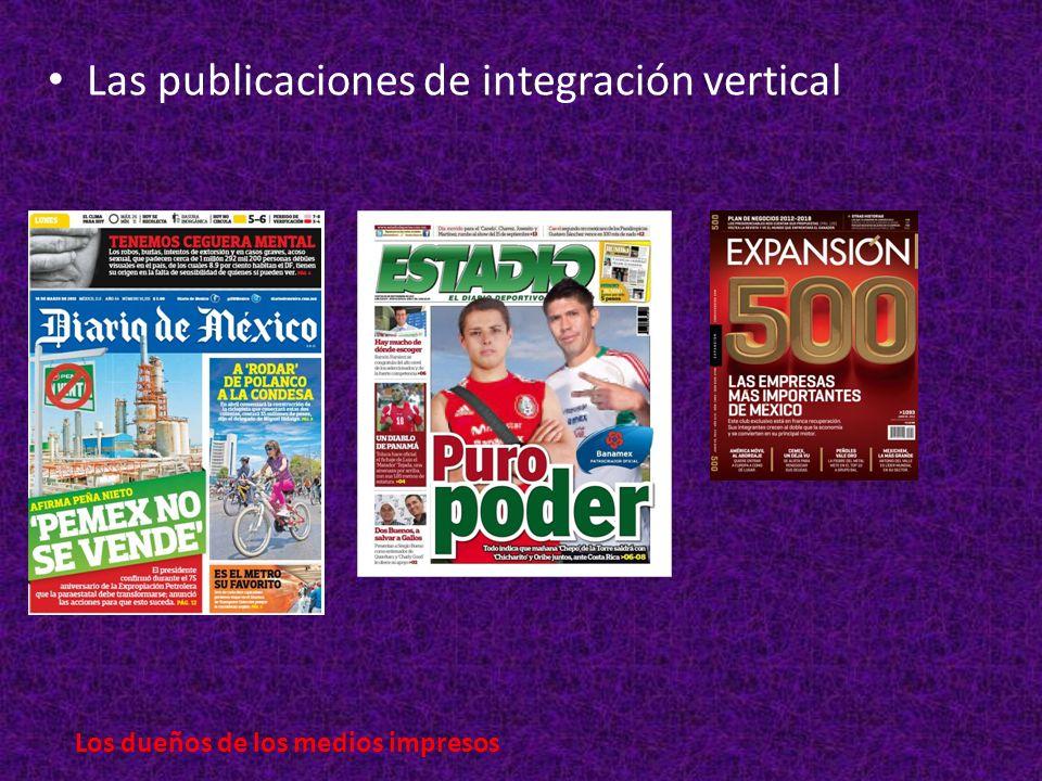 Las publicaciones de integración vertical Los dueños de los medios impresos