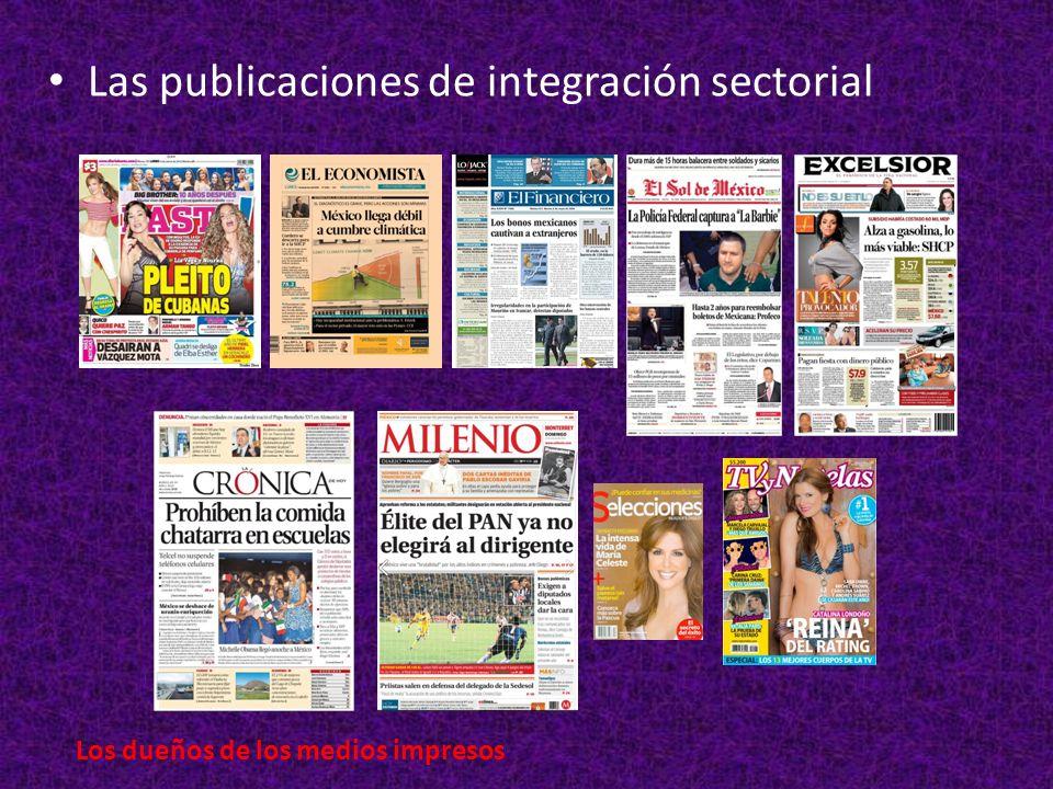 Las publicaciones de integración sectorial Los dueños de los medios impresos