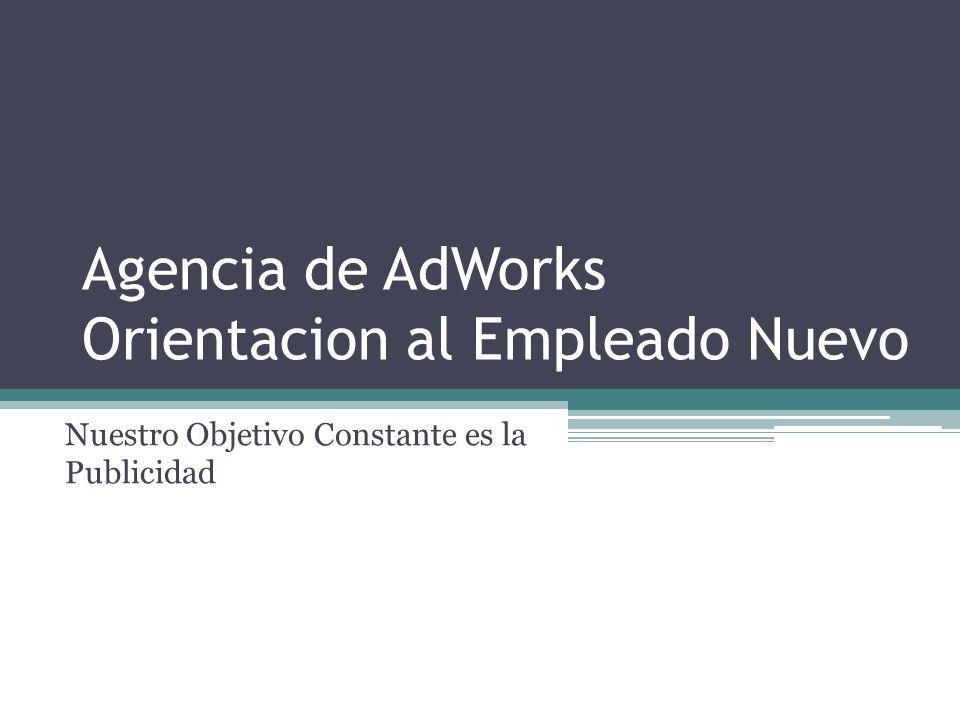 Temas Acerca de AdWorks Complimiento Organización Trabajando con Clientes Seguro de Salud Licencias Papeleo