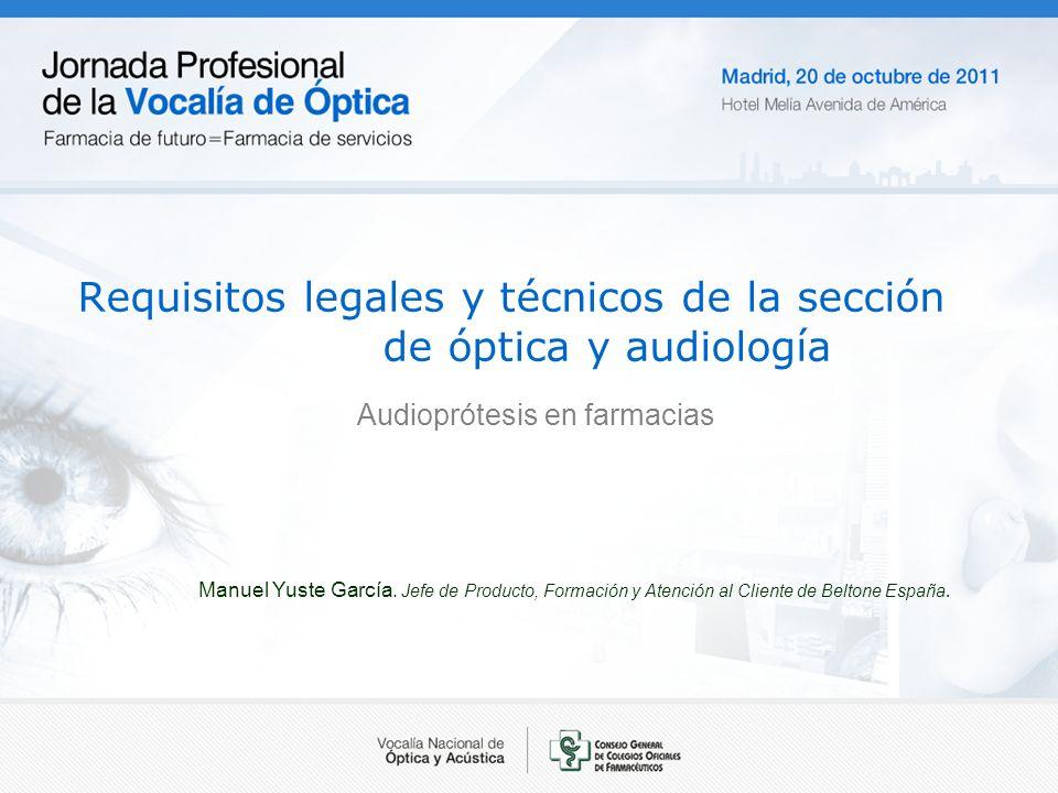 Requisitos legales y técnicos de la sección de óptica y audiología Audioprótesis en farmacias Manuel Yuste García.
