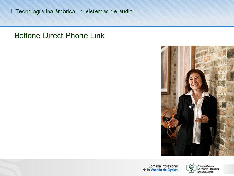 Beltone Direct Phone Link i. Tecnología inalámbrica => sistemas de audio