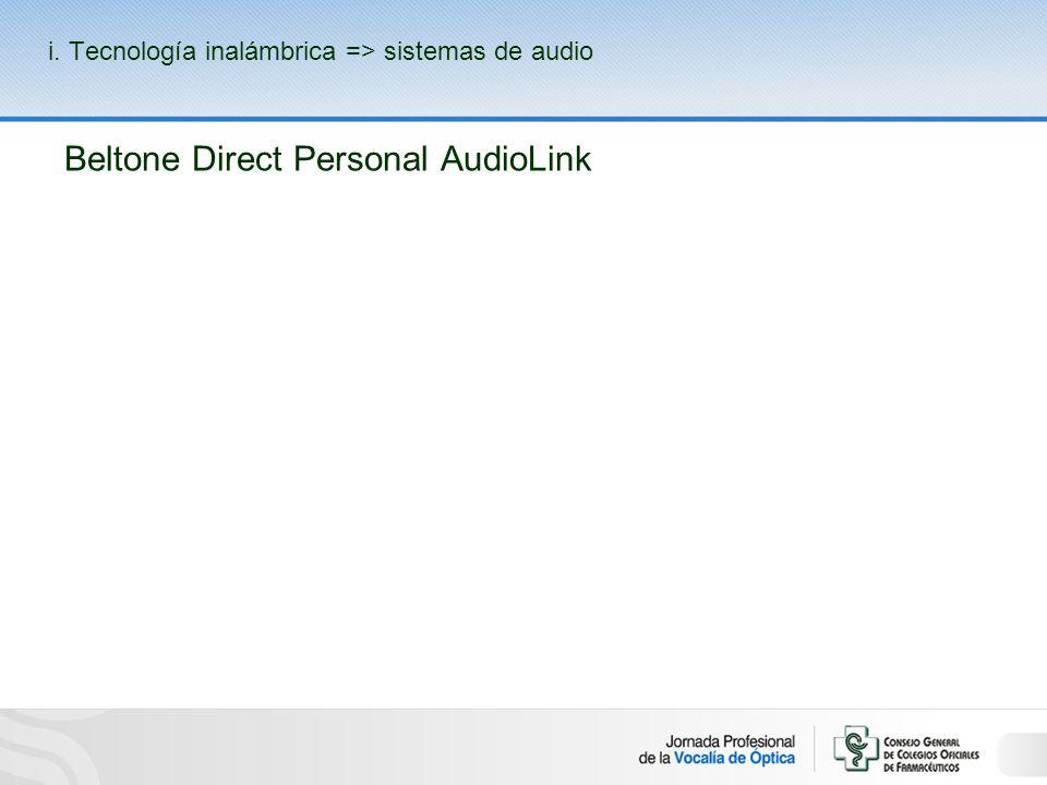 Beltone Direct Personal AudioLink i. Tecnología inalámbrica => sistemas de audio