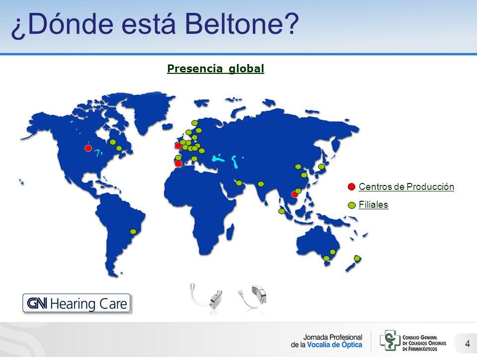 ¿Dónde está Beltone? 4 Presencia global Centros de Producción Filiales