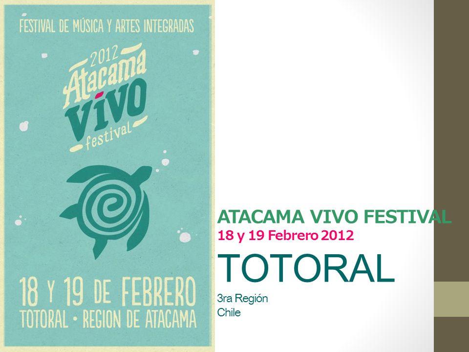 ATACAMA VIVO FESTIVAL 18 y 19 Febrero 2012 TOTORAL 3ra Región Chile