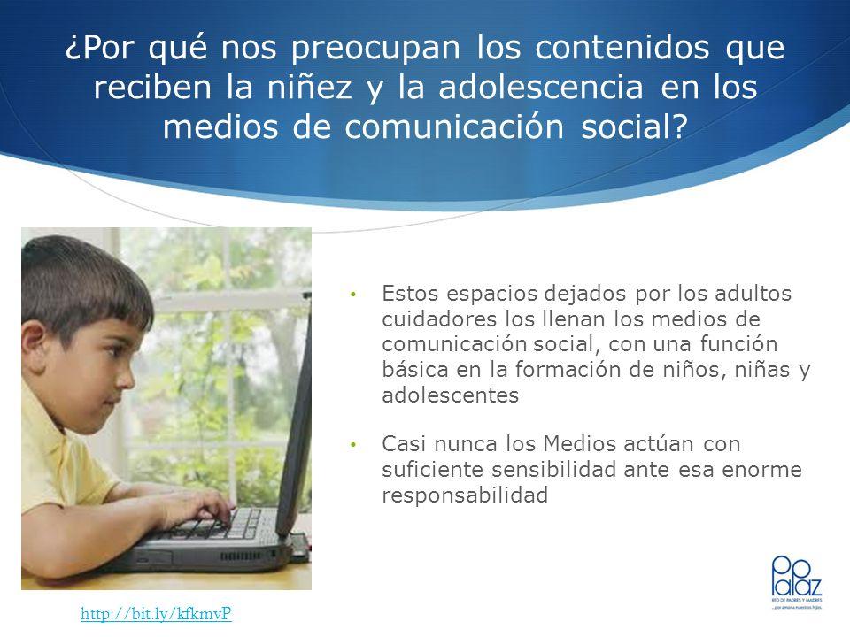 ¿Por qué nos preocupan los contenidos que reciben la niñez y la adolescencia en los medios de comunicación social? Estos espacios dejados por los adul