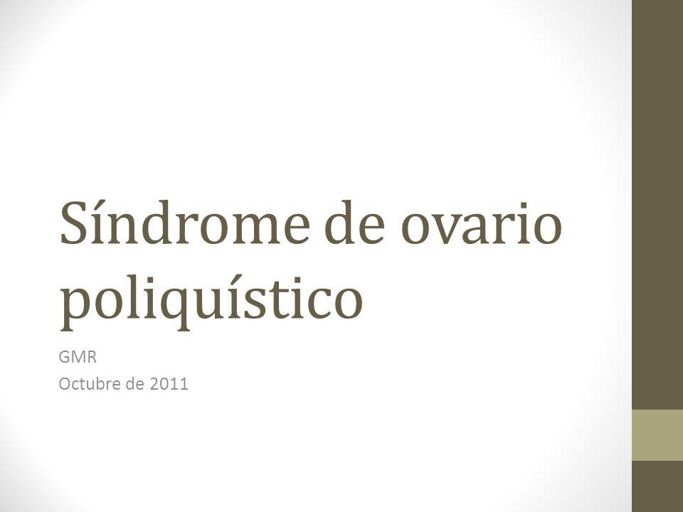 Síndrome de ovario poliquístico GMR Octubre de 2011