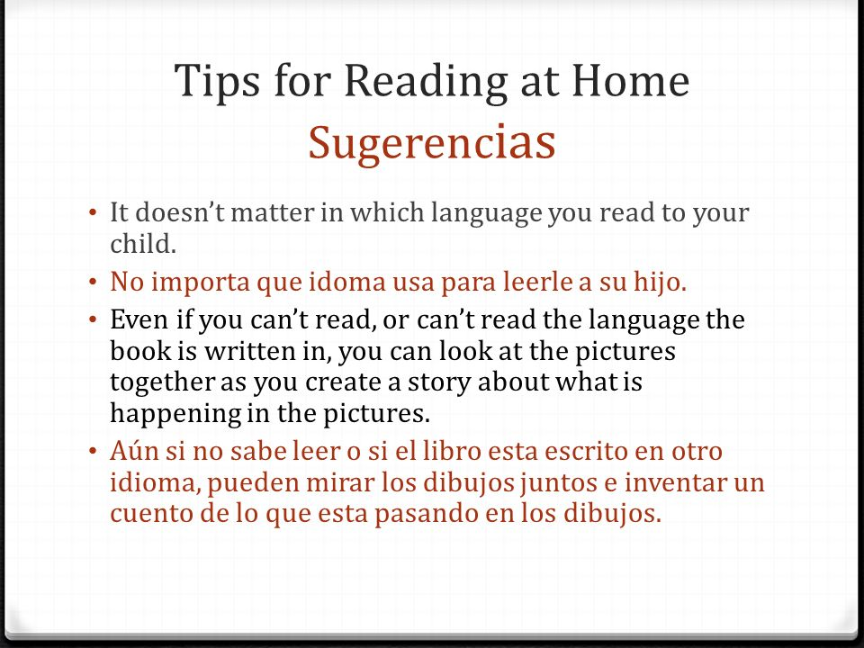 Tips for Reading at Home Sugerenc ias It doesnt matter in which language you read to your child.