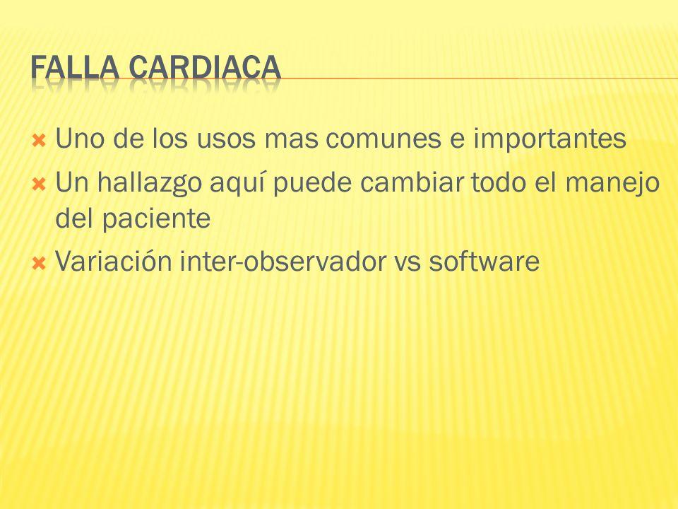 Uno de los usos mas comunes e importantes Un hallazgo aquí puede cambiar todo el manejo del paciente Variación inter-observador vs software