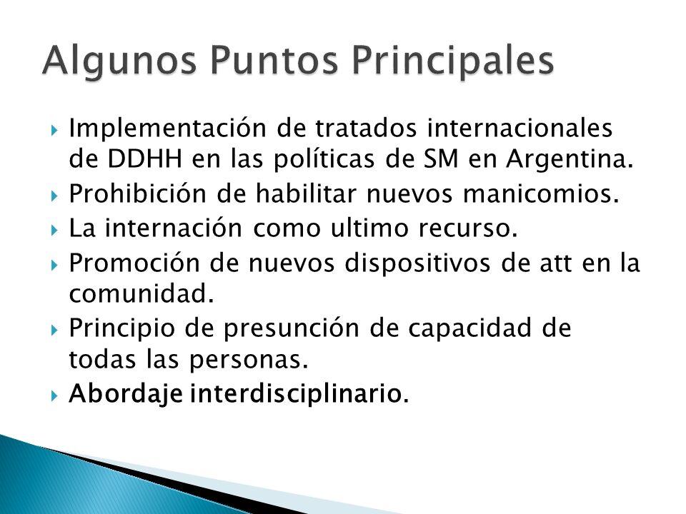 Implementación de tratados internacionales de DDHH en las políticas de SM en Argentina. Prohibición de habilitar nuevos manicomios. La internación com