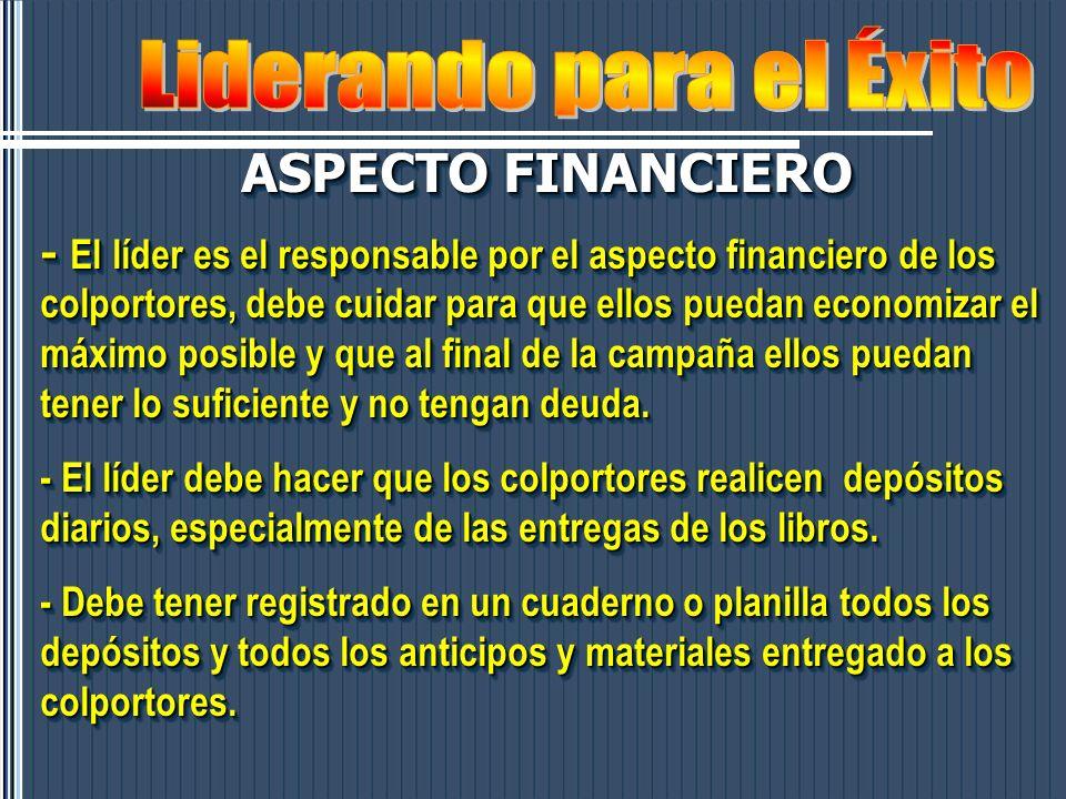 ASPECTO FINANCIERO - El líder es el responsable por el aspecto financiero de los colportores, debe cuidar para que ellos puedan economizar el máximo p