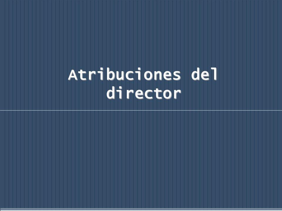 Atribuciones del director