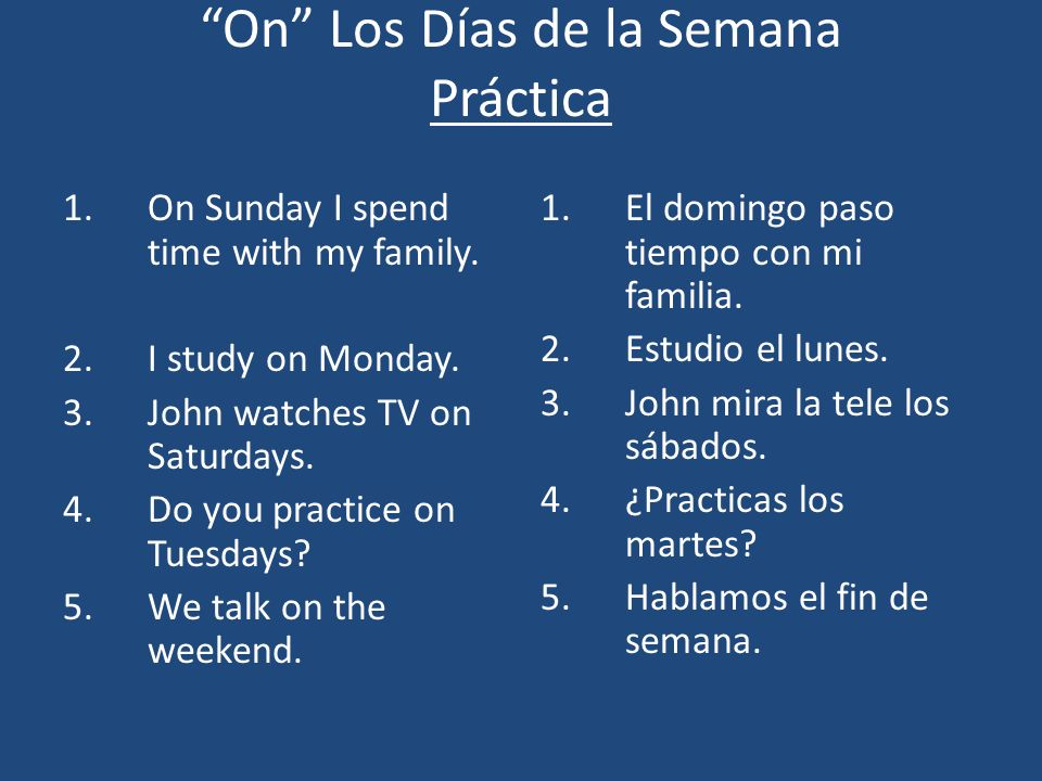 On Los Días de la Semana Práctica 1.On Sunday I spend time with my family.