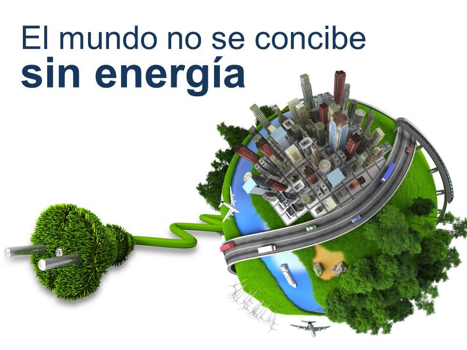 El mundo no se concibe sin energía