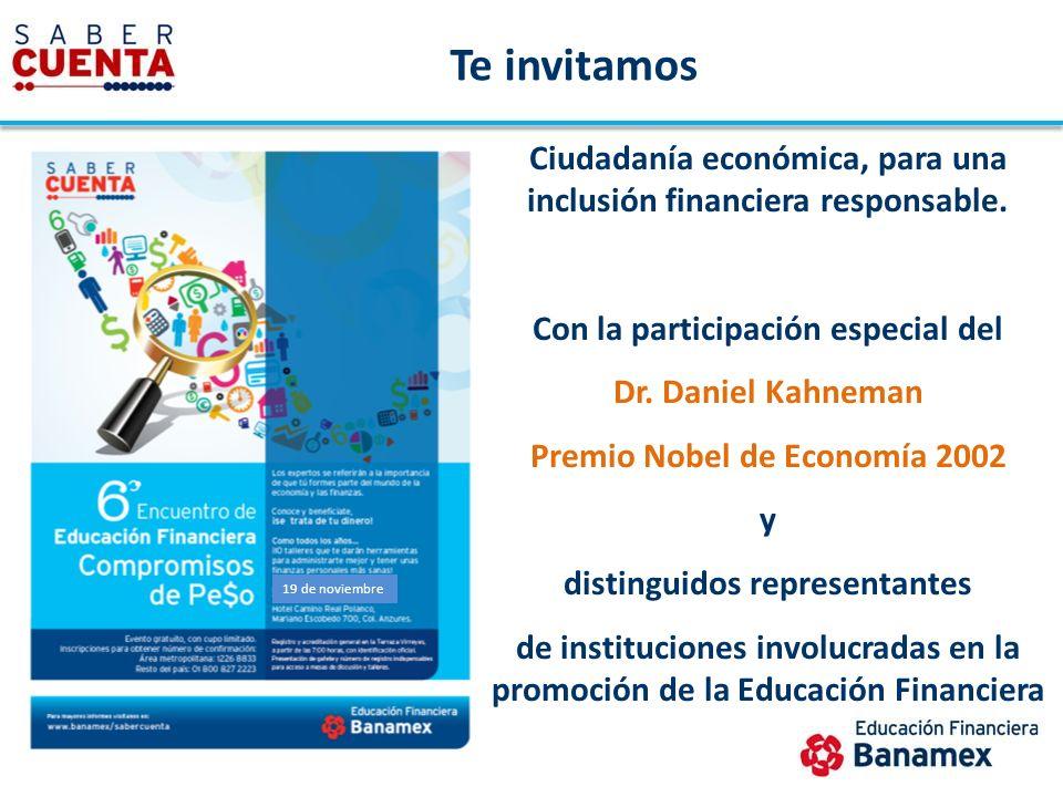 Ciudadanía económica, para una inclusión financiera responsable. Con la participación especial del Dr. Daniel Kahneman Premio Nobel de Economía 2002 y