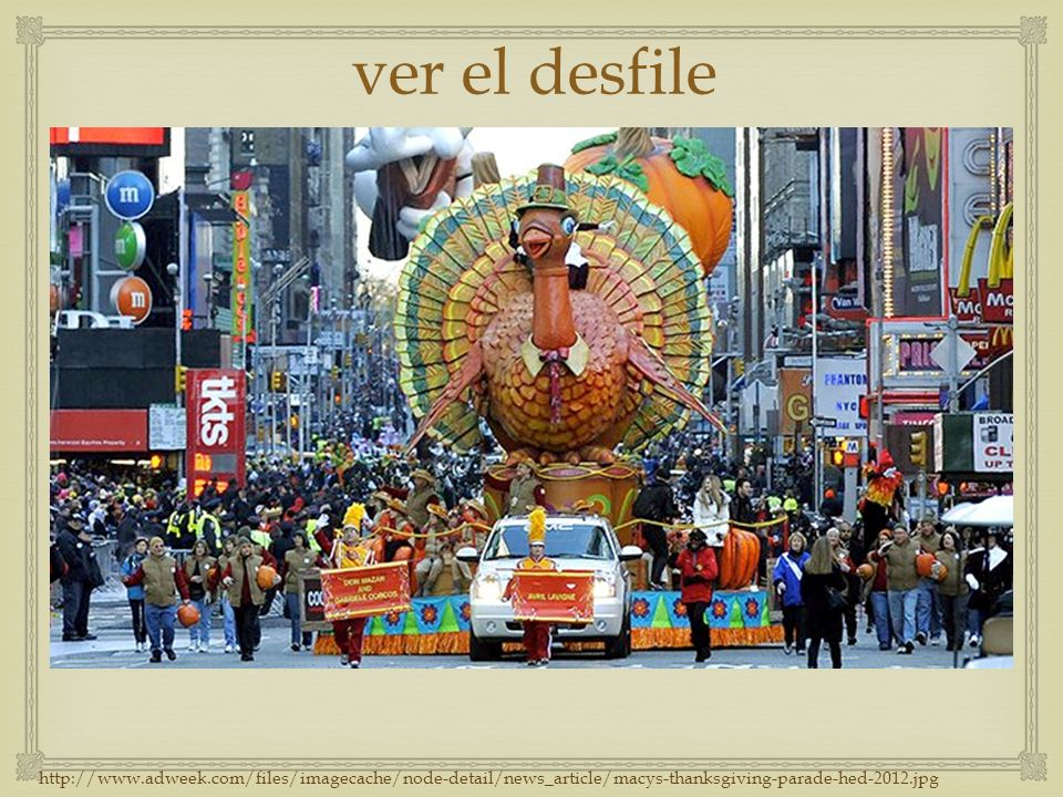 ver el desfile http://www.adweek.com/files/imagecache/node-detail/news_article/macys-thanksgiving-parade-hed-2012.jpg