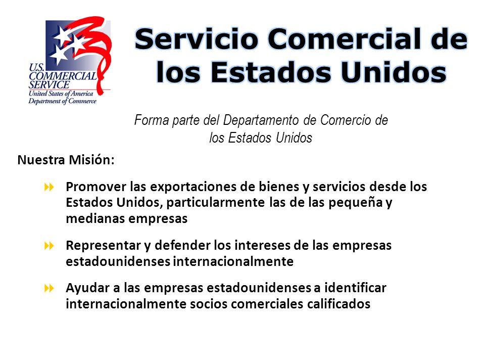 Nuestra Misión: Promover las exportaciones de bienes y servicios desde los Estados Unidos, particularmente las de las pequeña y medianas empresas Repr