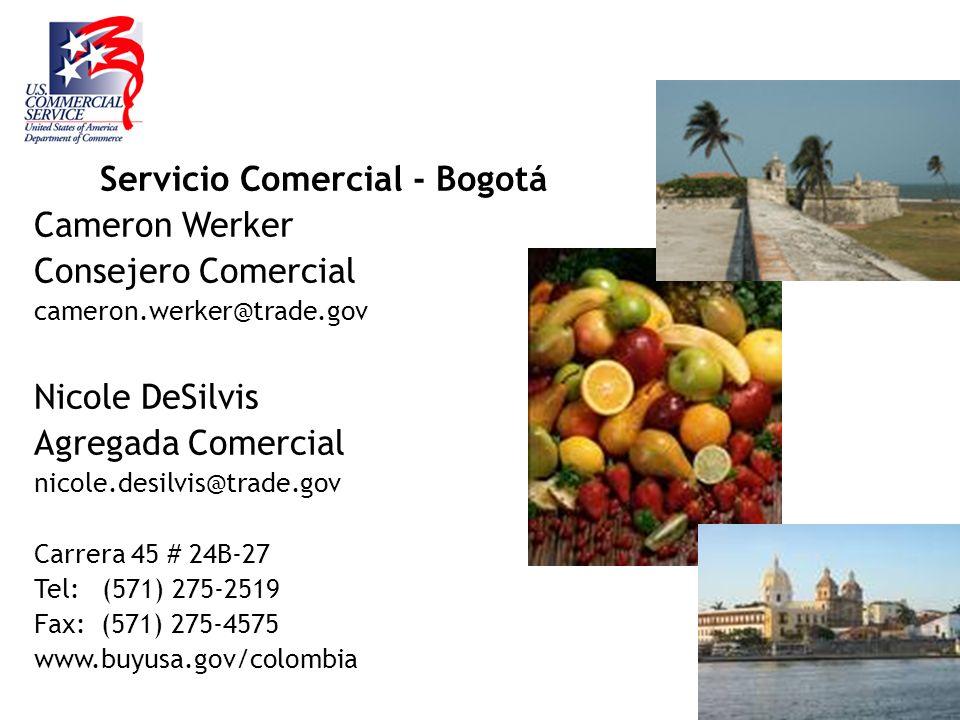 Servicio Comercial - Bogotá Cameron Werker Consejero Comercial cameron.werker@trade.gov Nicole DeSilvis Agregada Comercial nicole.desilvis@trade.gov C