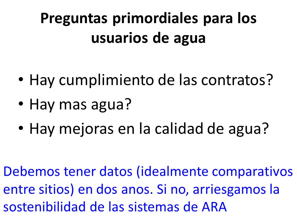 Preguntas primordiales para los usuarios de agua Hay cumplimiento de las contratos.