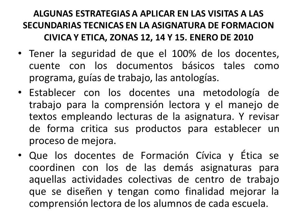 ALGUNAS ESTRATEGIAS A APLICAR EN LAS VISITAS A LAS SECUNDARIAS TECNICAS EN LA ASIGNATURA DE FORMACION CIVICA Y ETICA, ZONAS 12, 14 Y 15.