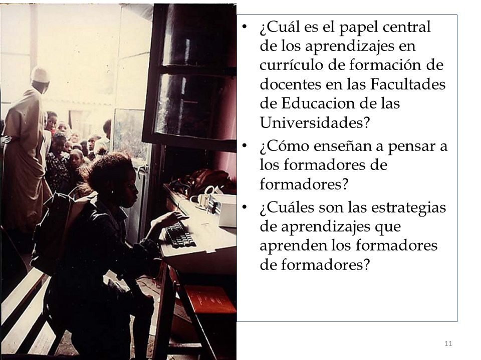 ¿Cuál es el papel central de los aprendizajes en currículo de formación de docentes en las Facultades de Educacion de las Universidades.