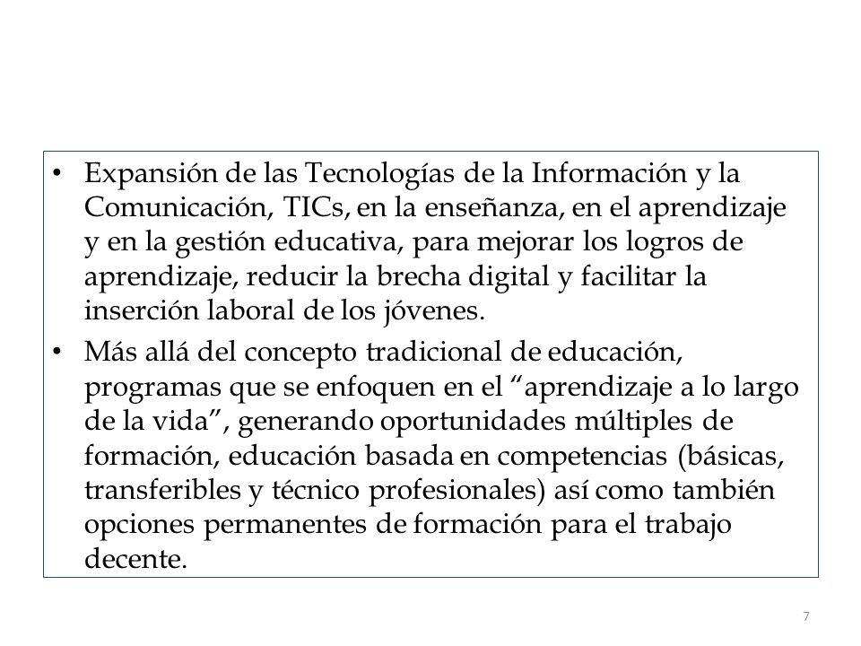 Expansión de las Tecnologías de la Información y la Comunicación, TICs, en la enseñanza, en el aprendizaje y en la gestión educativa, para mejorar los