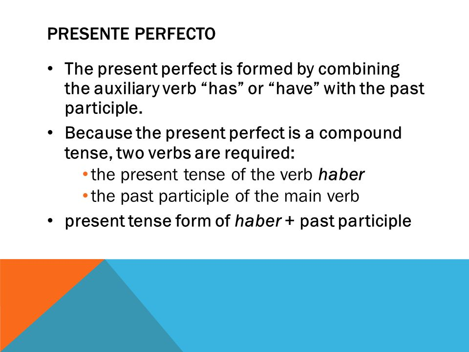 The present perfect is formed by combining the auxiliary verb has or have with the past participle. Because the present perfect is a compound tense, t