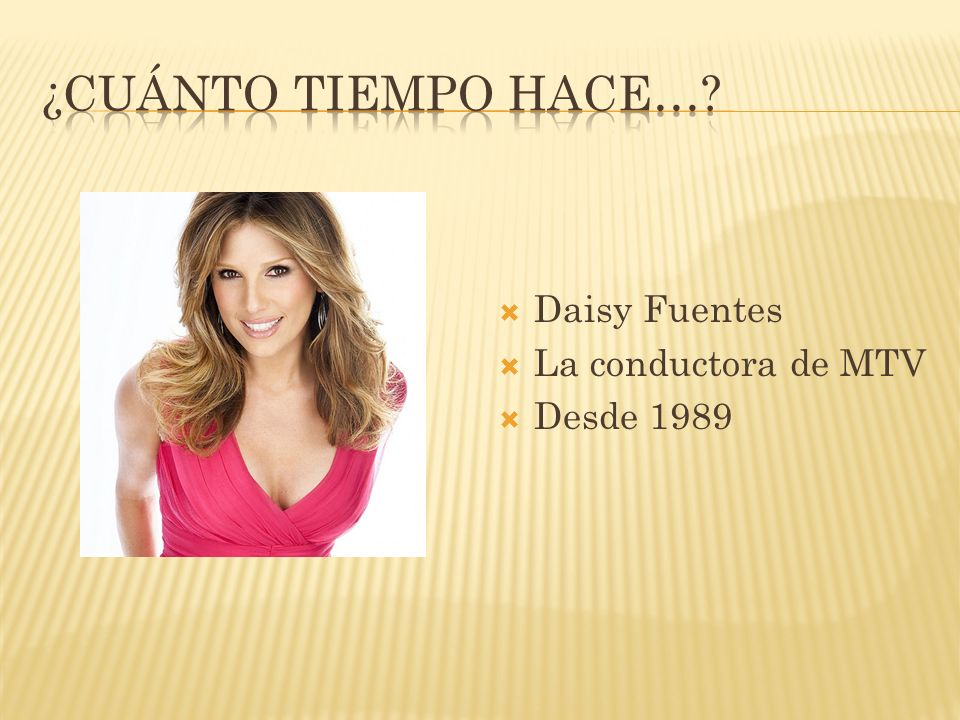 Daisy Fuentes La conductora de MTV Desde 1989