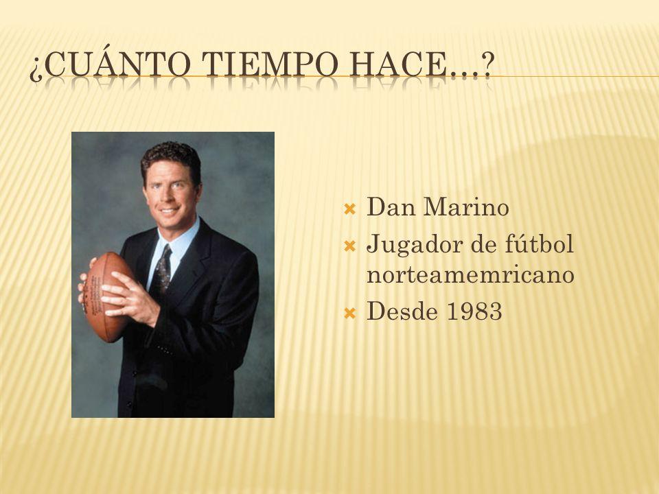 Dan Marino Jugador de fútbol norteamemricano Desde 1983