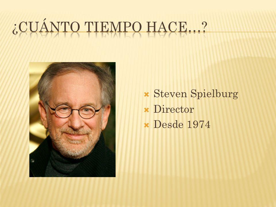 Steven Spielburg Director Desde 1974