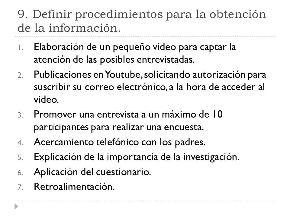 9. Definir procedimientos para la obtención de la información. 1. Elaboración de un pequeño video para captar la atención de las posibles entrevistada