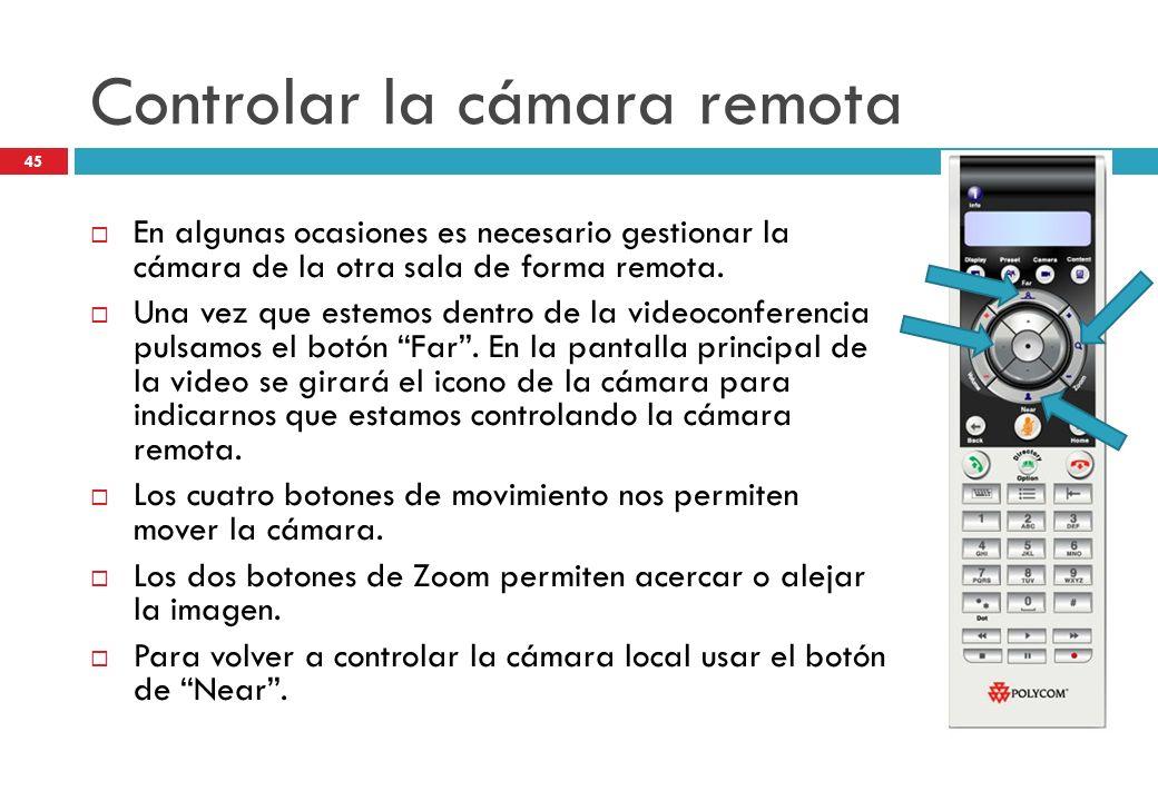Controlar la cámara remota En algunas ocasiones es necesario gestionar la cámara de la otra sala de forma remota. Una vez que estemos dentro de la vid