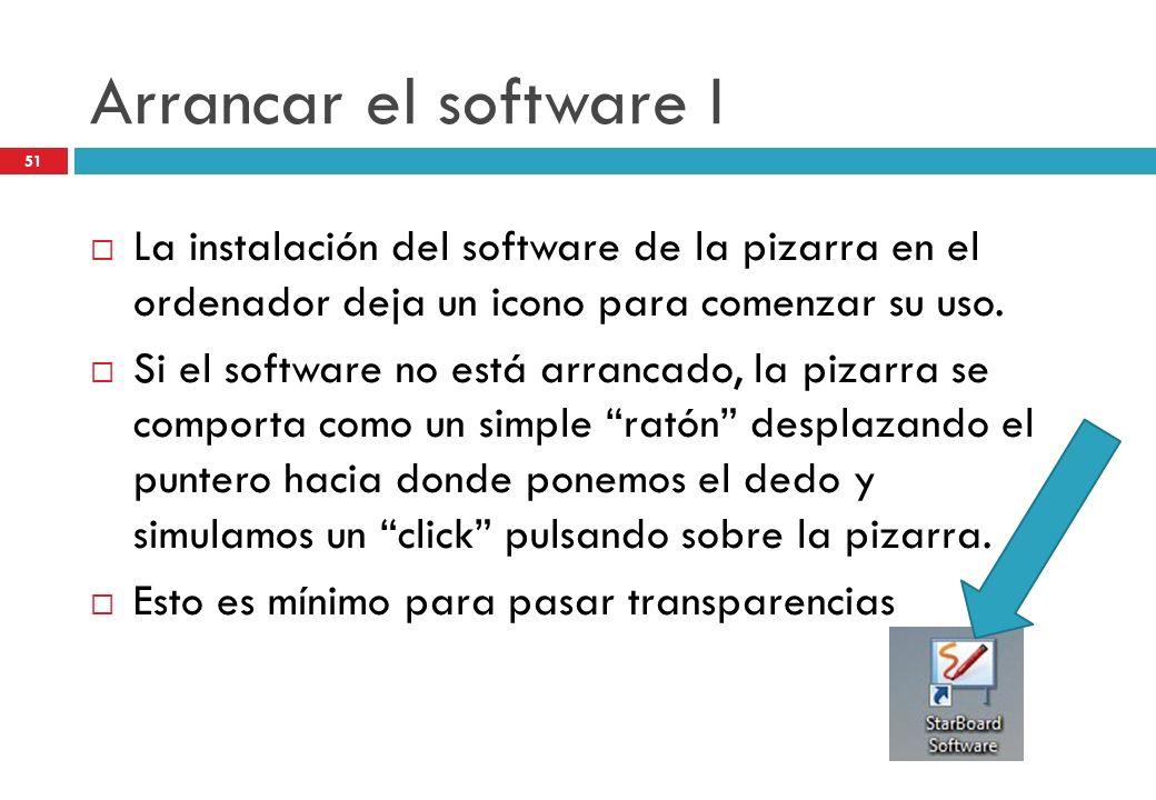 Arrancar el software I La instalación del software de la pizarra en el ordenador deja un icono para comenzar su uso. Si el software no está arrancado,