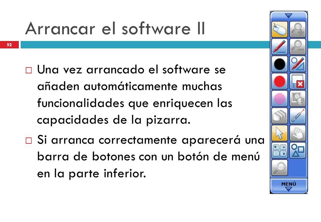 Arrancar el software II Una vez arrancado el software se añaden automáticamente muchas funcionalidades que enriquecen las capacidades de la pizarra. S
