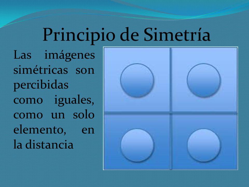 Principio de Simetría Las imágenes simétricas son percibidas como iguales, como un solo elemento, en la distancia