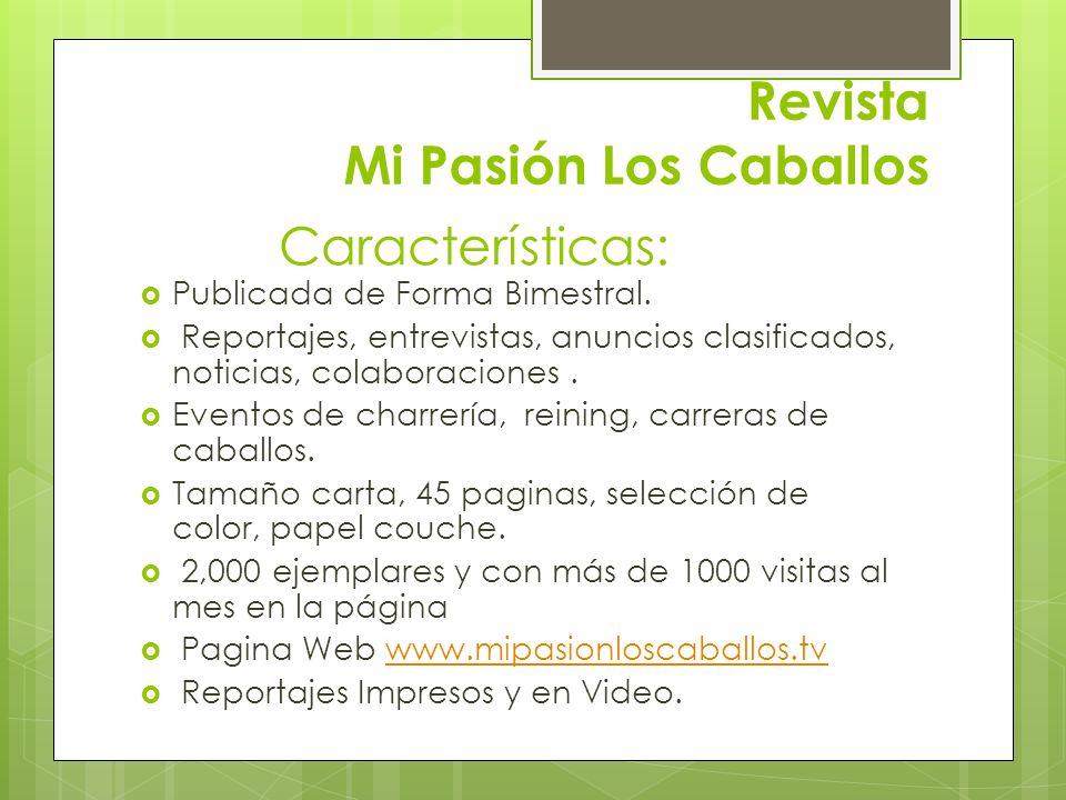 Revista Mi Pasión Los Caballos Publicada de Forma Bimestral. Reportajes, entrevistas, anuncios clasificados, noticias, colaboraciones. Eventos de char