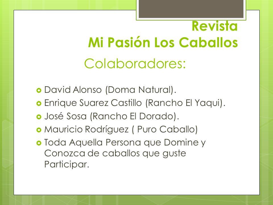 Revista Mi Pasión Los Caballos David Alonso (Doma Natural). Enrique Suarez Castillo (Rancho El Yaqui). José Sosa (Rancho El Dorado). Mauricio Rodrígue