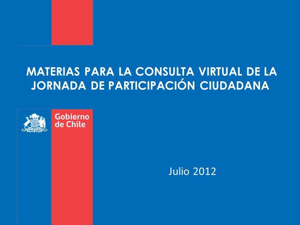 MATERIAS PARA LA CONSULTA VIRTUAL DE LA JORNADA DE PARTICIPACIÓN CIUDADANA Julio 2012