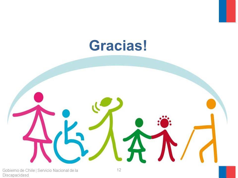 12 Gobierno de Chile | Servicio Nacional de la Discapacidasd Gracias!